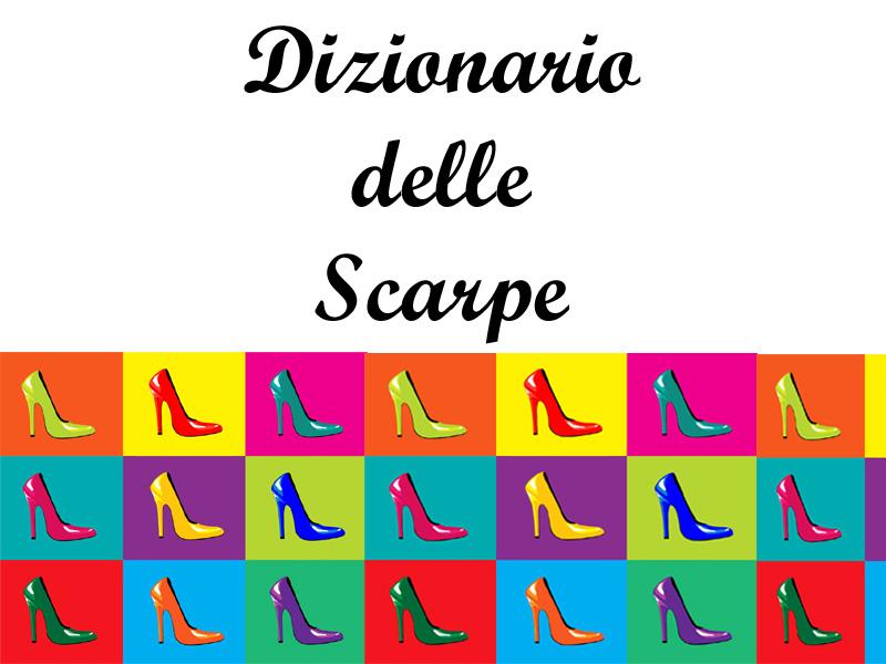 DIZIONARIO SCARPE parte 1